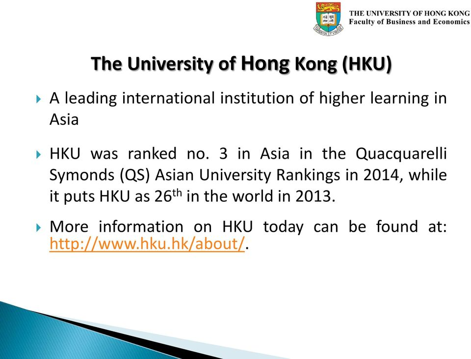 3 in Asia in the Quacquarelli Symonds (QS) Asian University Rankings in 2014,