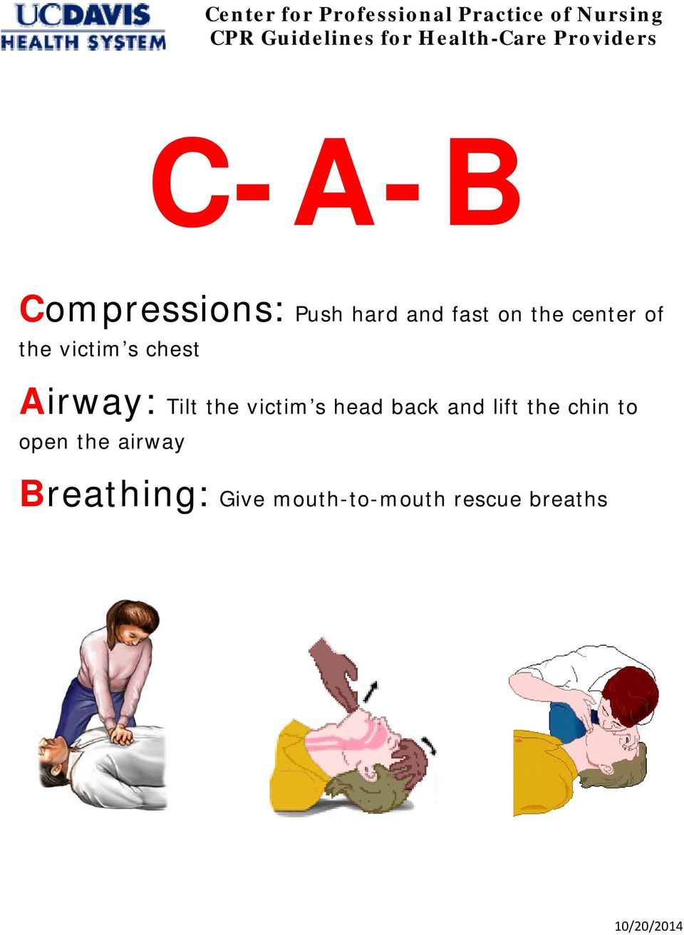 center f the victim s chest Airway: Tilt the victim s head back