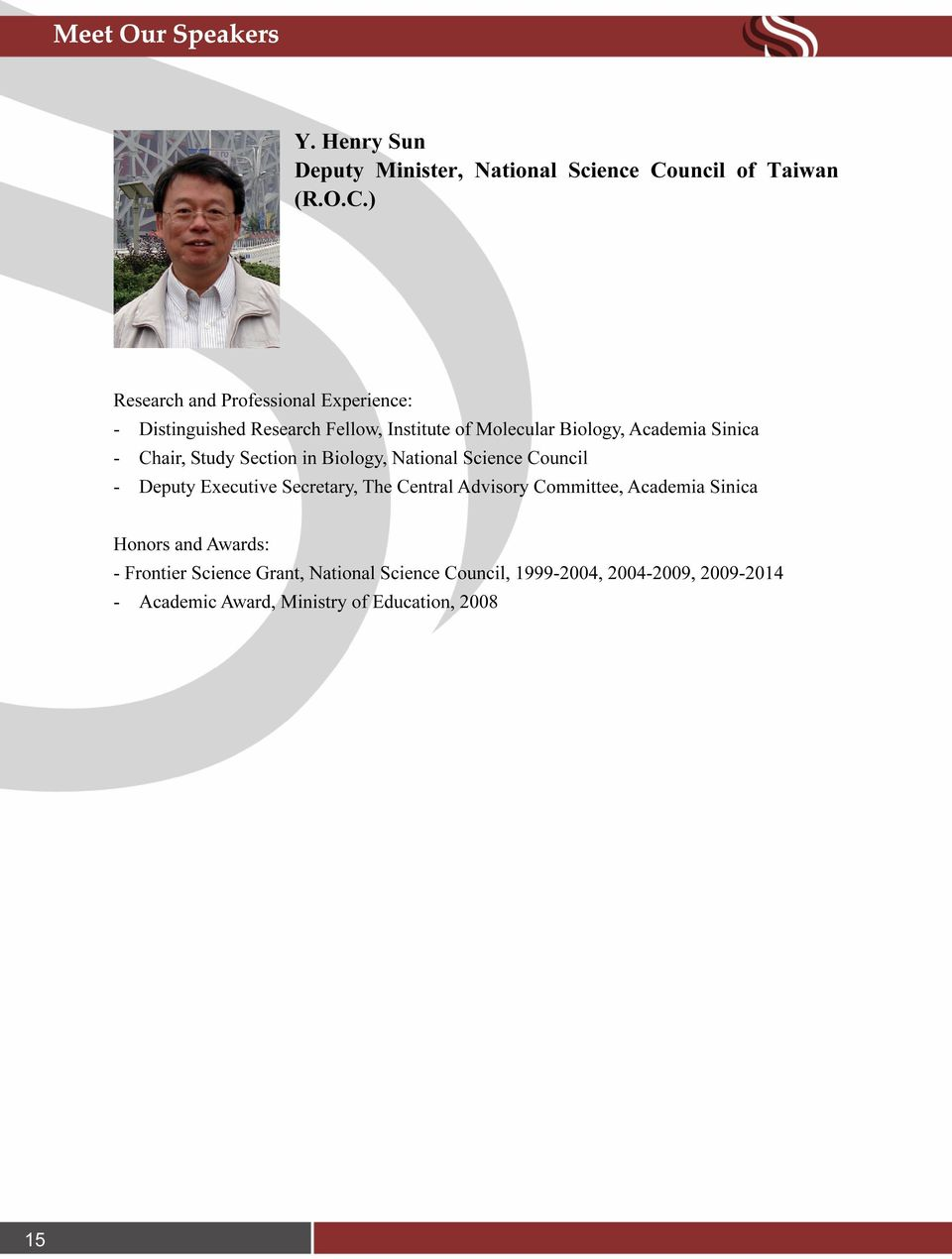 ) Research and Professional Experience: - Distinguished Research Fellow, Institute of Molecular Biology, Academia Sinica -