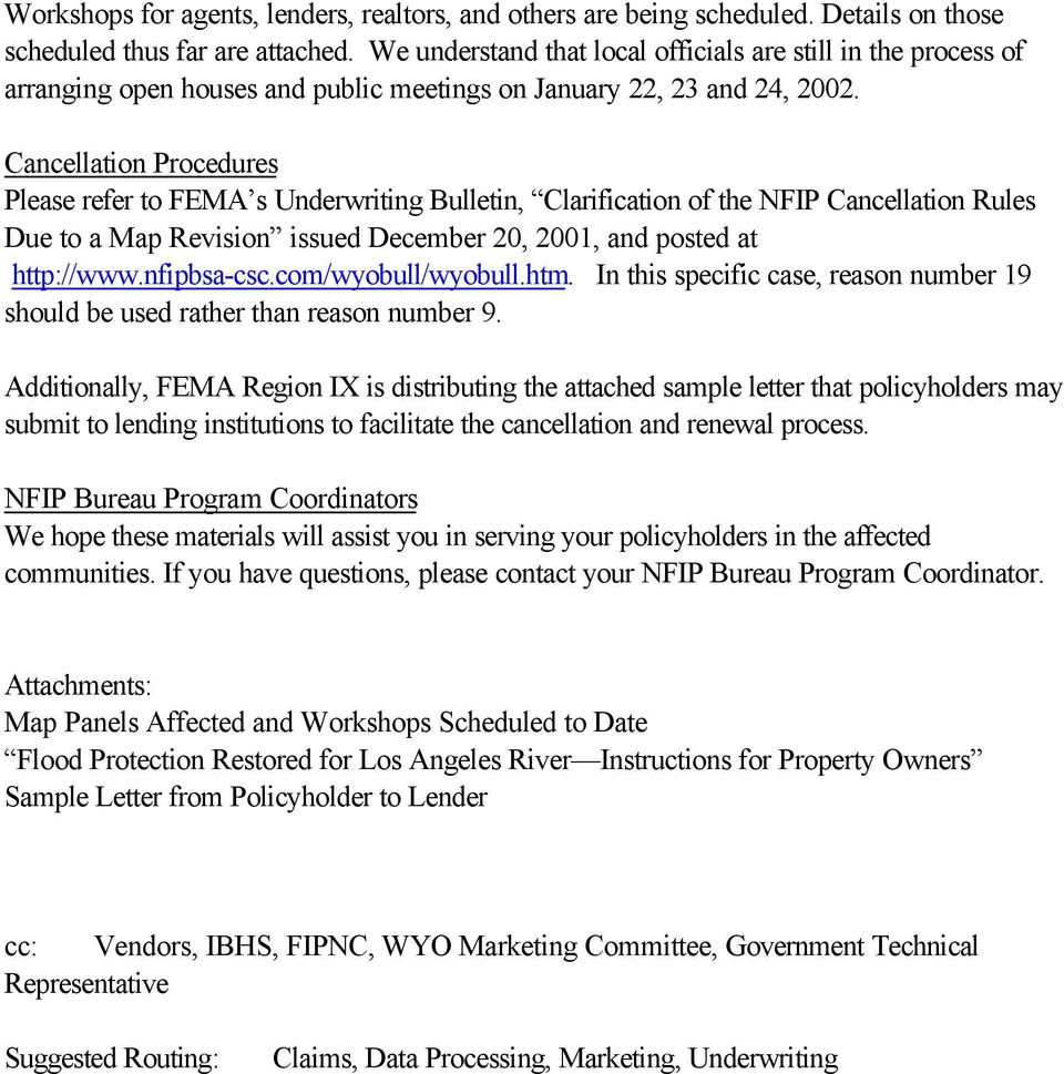 Cancellation Procedures Please refer to FEMA s Underwriting Bulletin, Clarification of the NFIP Cancellation Rules Due to a Map Revision issued December 20, 2001, and posted at http://www.nfipbsa-csc.