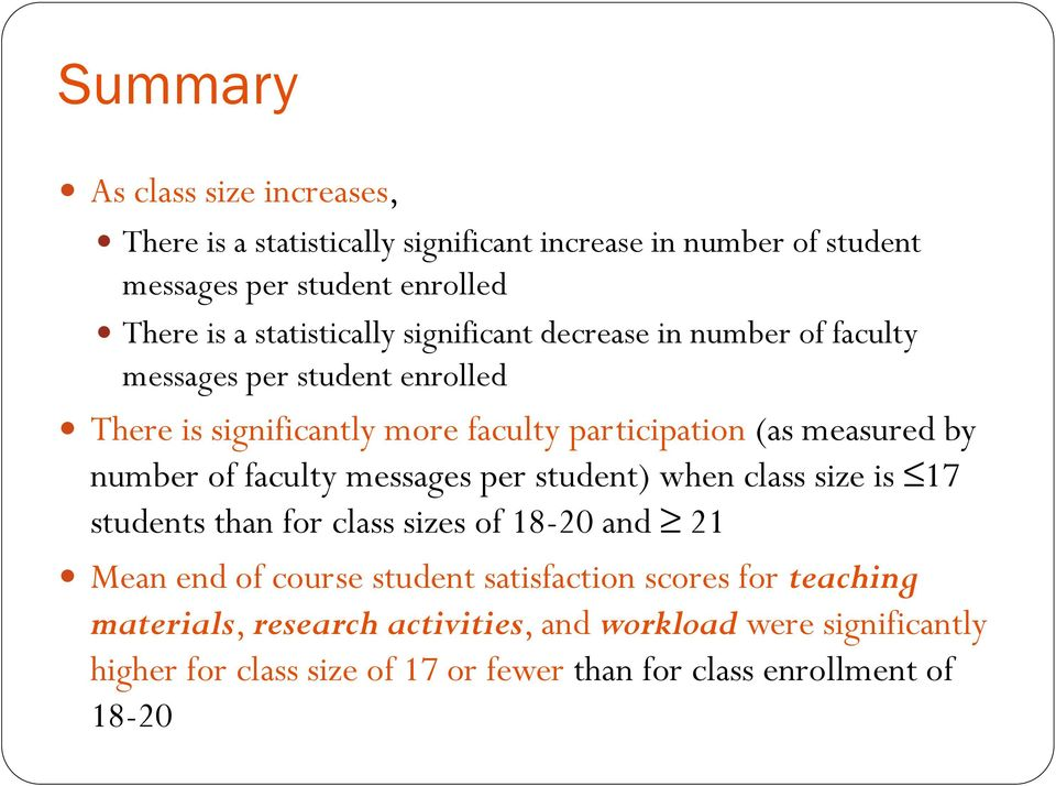 by number of faculty messages per student) when class size is 17 students than for class sizes of 18-20 and 21 Mean end of course student