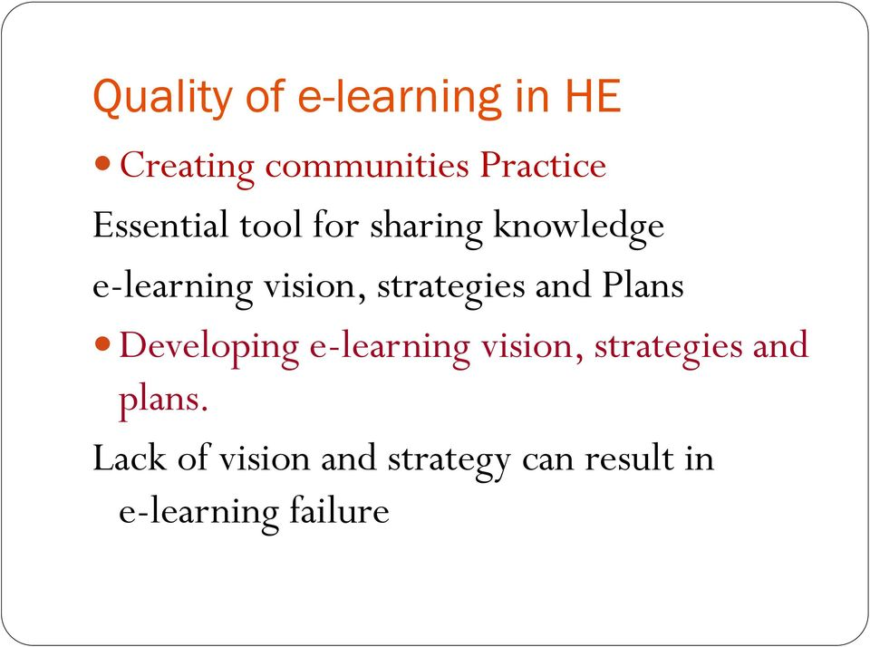 strategies and Plans Developing e-learning vision, strategies