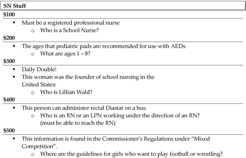 This person can administer rectal Diastat on a bus. o Who is an RN or an LPN working under the direction of an RN?