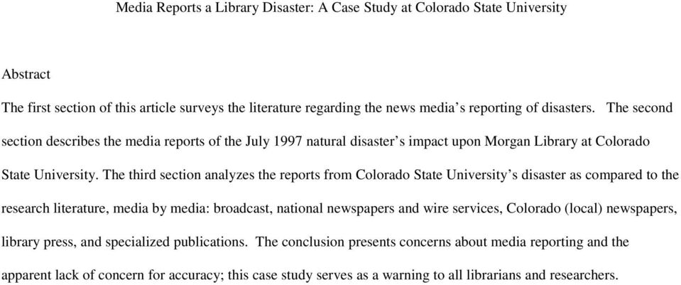 The third section analyzes the reports from Colorado State University s disaster as compared to the research literature, media by media: broadcast, national newspapers and wire services,