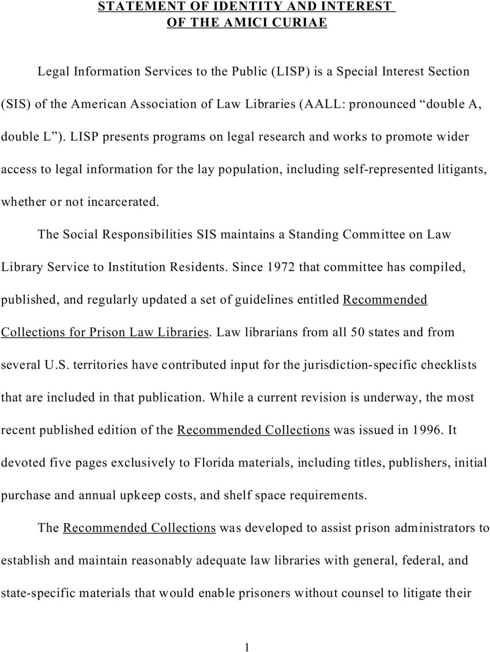 LISP presents programs on legal research and works to promote wider access to legal information for the lay population, including self-represented litigants, whether or not incarcerated.