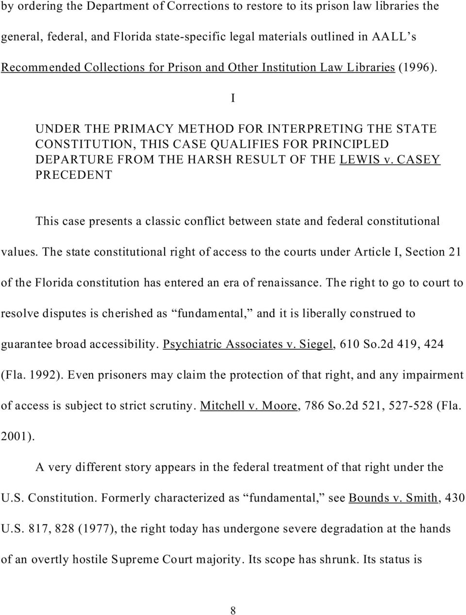 CASEY PRECEDENT This case presents a classic conflict between state and federal constitutional values.