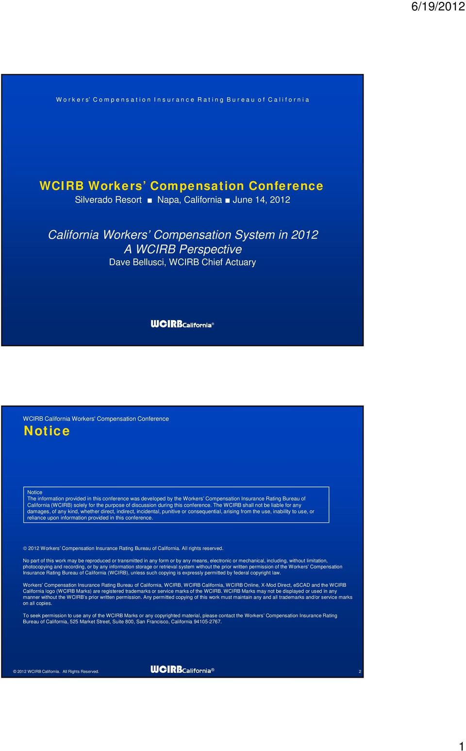 Workers Compensation Insurance Rating Bureau of California (WCIRB) solely for the purpose of discussion during this conference.