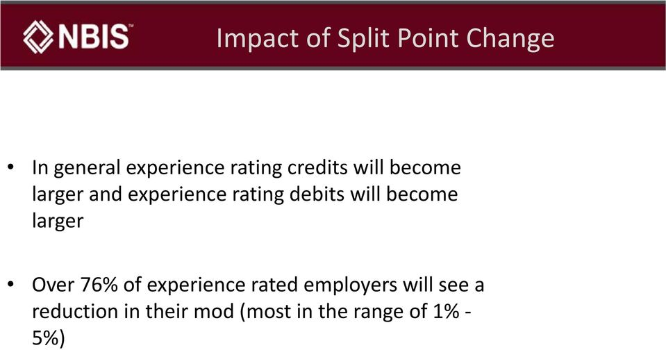 will become larger Over 76% of experience rated employers