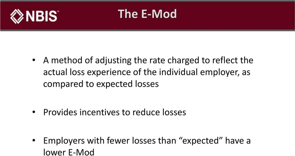 compared to expected losses Provides incentives to reduce