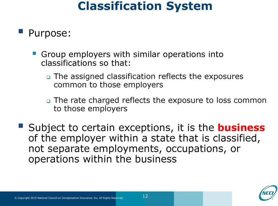 exposure to loss common to those employers Subject to certain exceptions, it is the business of the