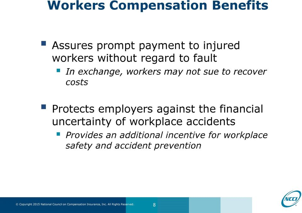 Protects employers against the financial uncertainty of workplace accidents