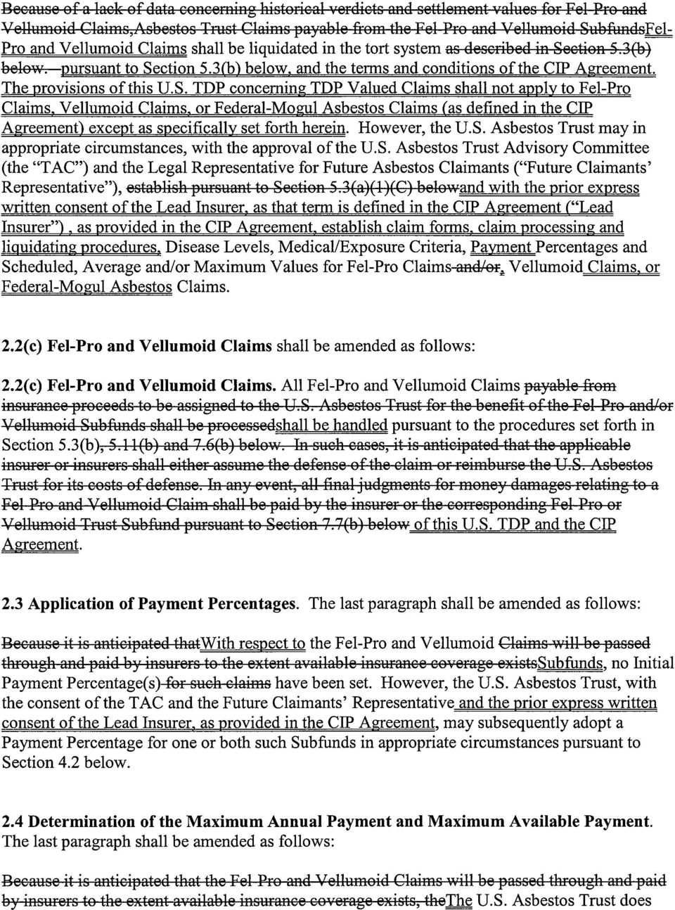 3(b) below. and the terms and conditions of the CIP Agreement. The Drovisions of this U.S. TDP concerning TDP Valued Claims shall not addlv to Fel-Pro Claims. Vellumoid Claims.