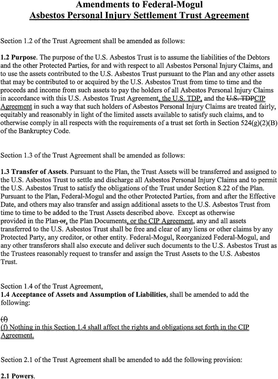 ction 1.2 of the Trust Agreement shall be amended as follows: 1.2 Purpose. The purpose ofthe U.S.