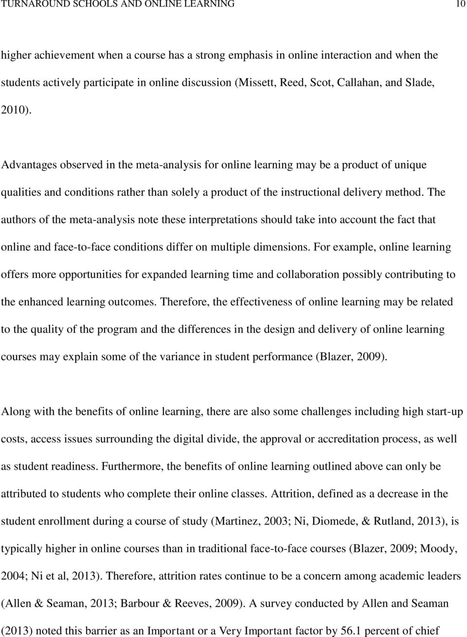 Advantages observed in the meta-analysis for online learning may be a product of unique qualities and conditions rather than solely a product of the instructional delivery method.