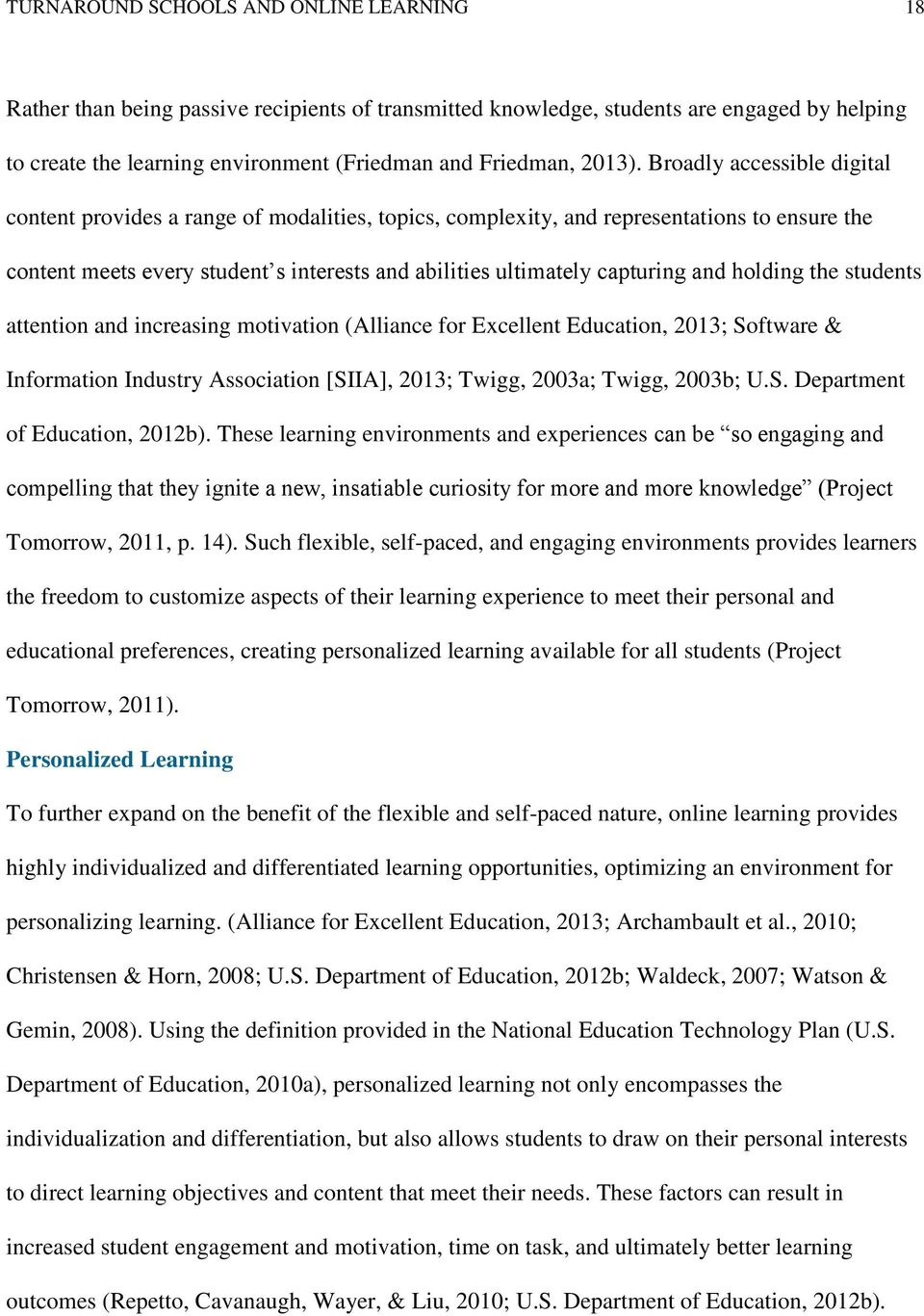 Broadly accessible digital content provides a range of modalities, topics, complexity, and representations to ensure the content meets every student s interests and abilities ultimately capturing and