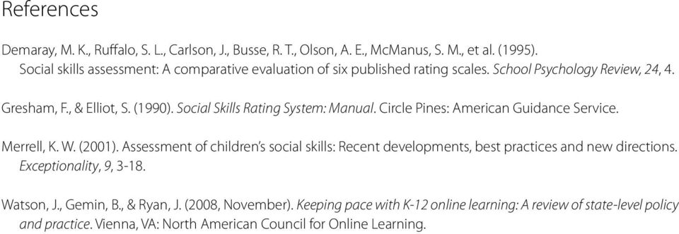 Social Skills Rating System: Manual. Circle Pines: American Guidance Service. Merrell, K. W. (2001).