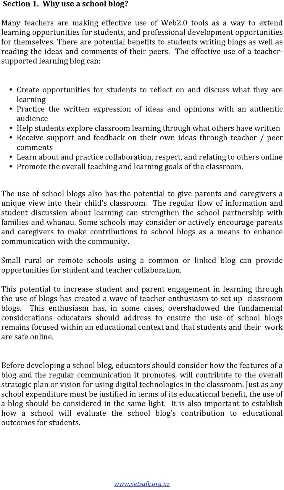 The effective use of a teachersupportedlearningblogcan: Create opportunities for students to reflect on and discuss what they are learning Practice the written expression of ideas and opinions with