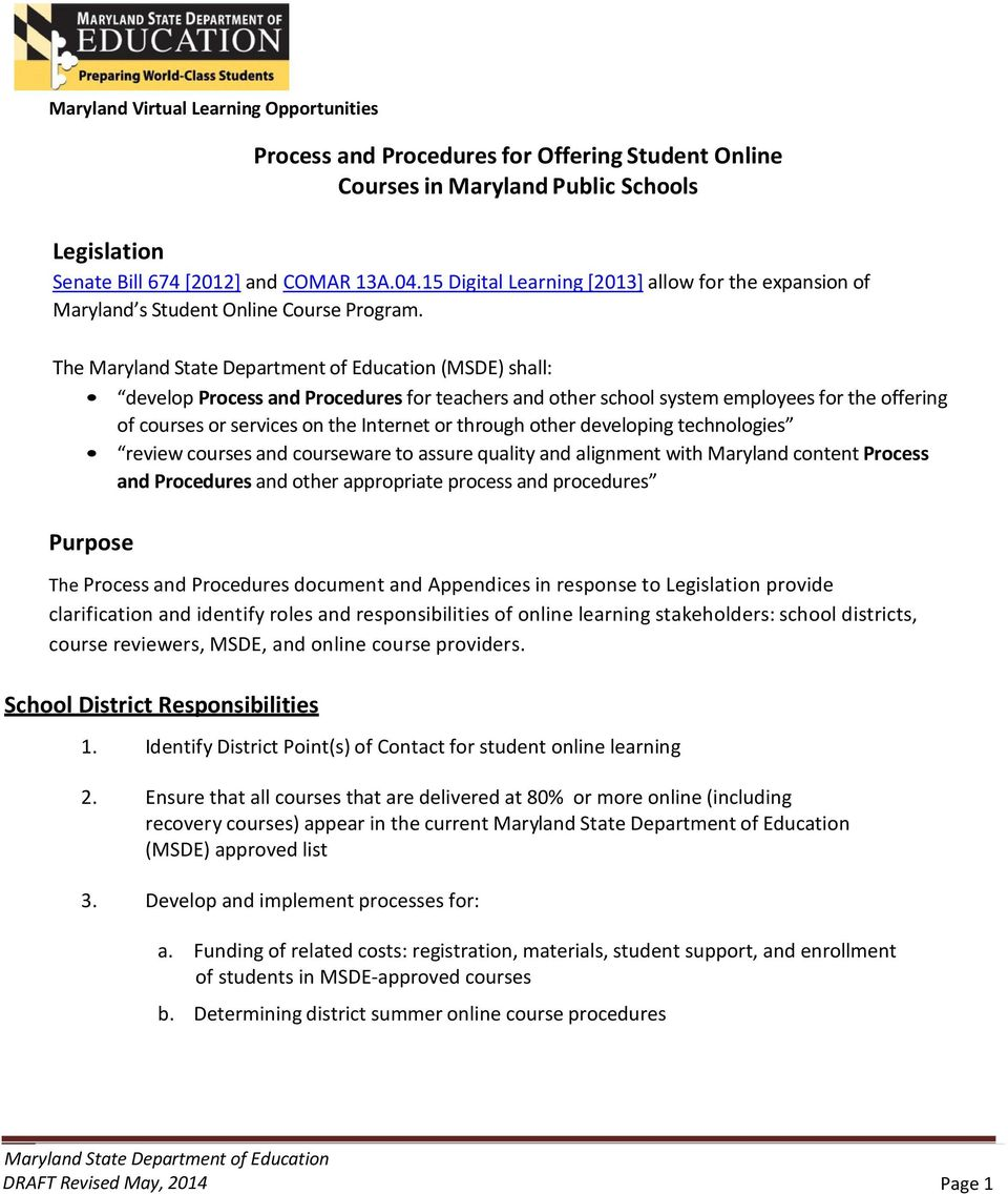 The Maryland State Department of Education (MSDE) shall: develop Process and Procedures for teachers and other school system employees for the offering of courses or services on the Internet or