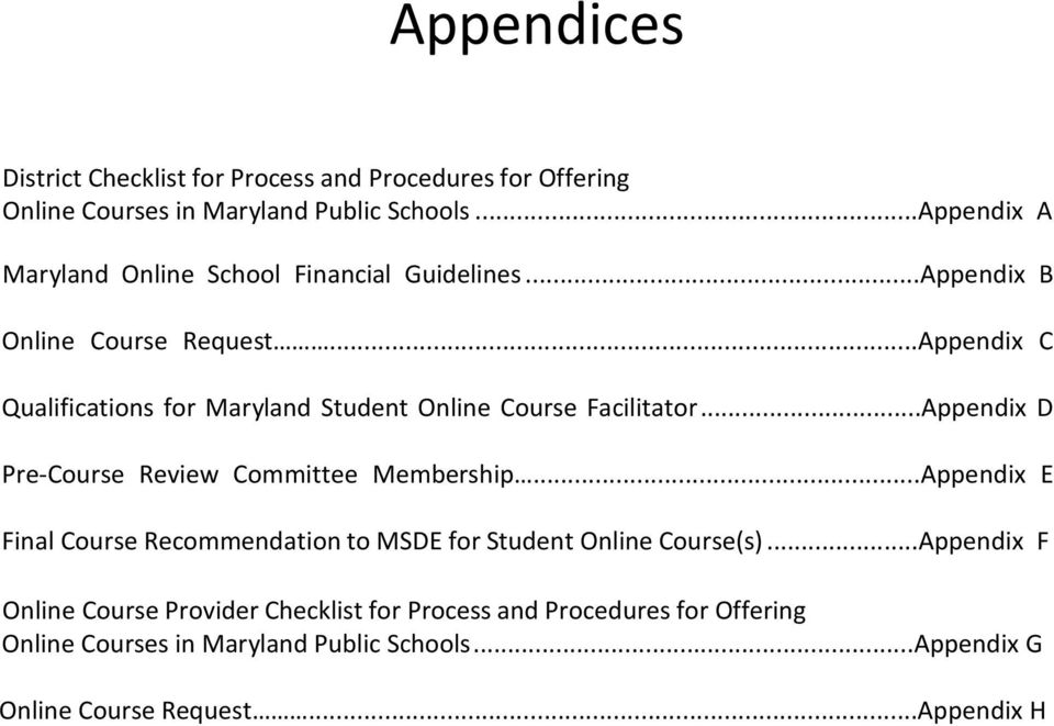 ..Appendix C Qualifications for Maryland Student Online Course Facilitator...Appendix D Pre-Course Review Committee Membership.
