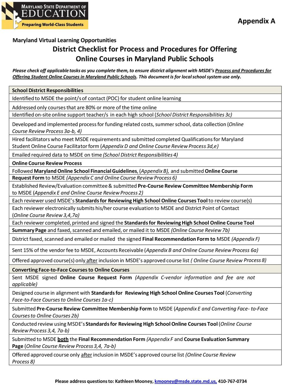 School District Responsibilities Identified to MSDE the point/s of contact (POC) for student online learning Addressed only courses that are 80% or more of the time online Identified on-site online