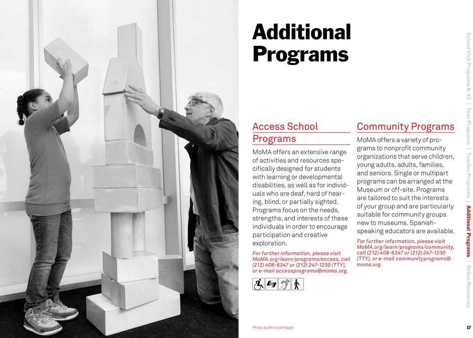 Programs focus on the needs, strengths, and interests of these individuals in order to encourage participation and creative exploration. For further information, please visit MoMA.