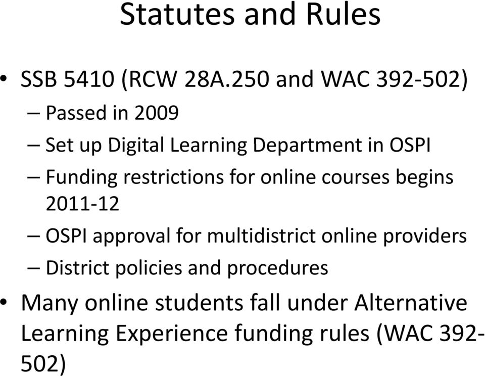 Funding restrictions for online courses begins 2011 12 OSPI approval for multidistrict