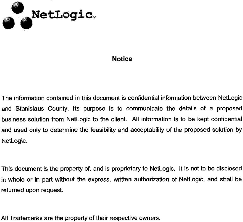All information is to be kept confidential and used only to determine the feasibility and acceptability of the proposed solution by NetLogic.