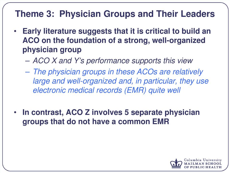 physician groups in these ACOs are relatively large and well-organized and, in particular, they use electronic
