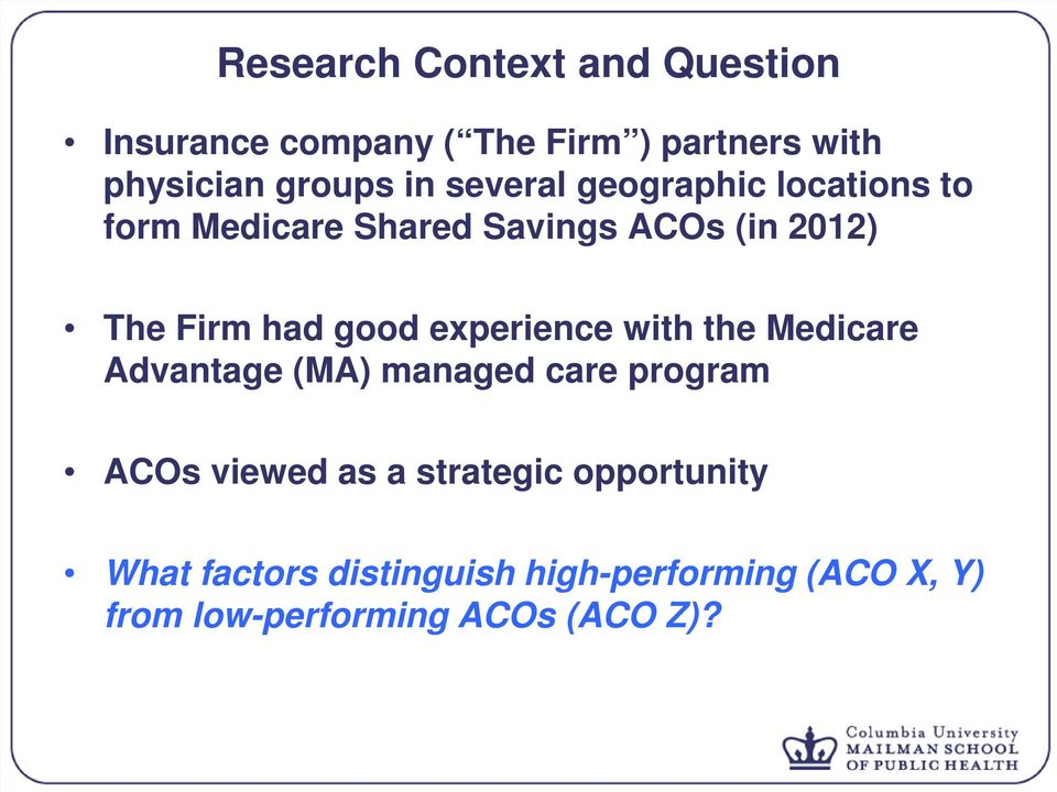 experience with the Medicare Advantage (MA) managed care program ACOs viewed as a strategic