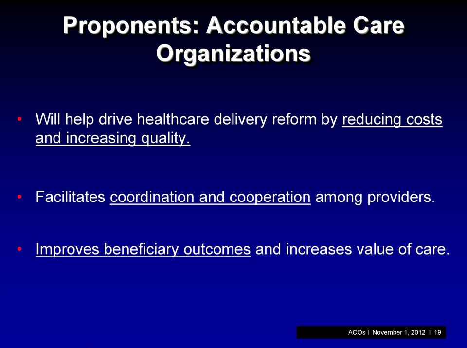 Facilitates coordination and cooperation among providers.