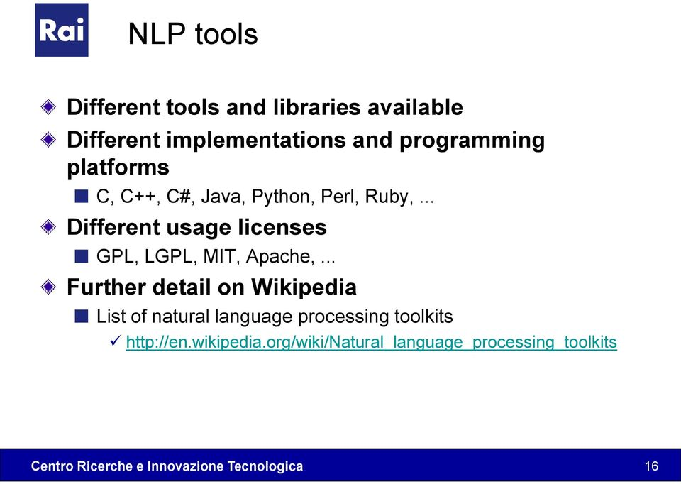 .. Different usage licenses GPL, LGPL, MIT, Apache,.