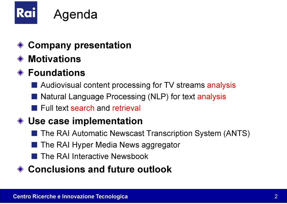 retrieval Use case implementation The RAI Automatic Newscast Transcription System (ANTS)