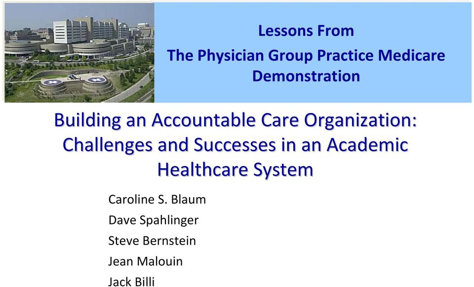 Challenges and Successes in an Academic Healthcare System