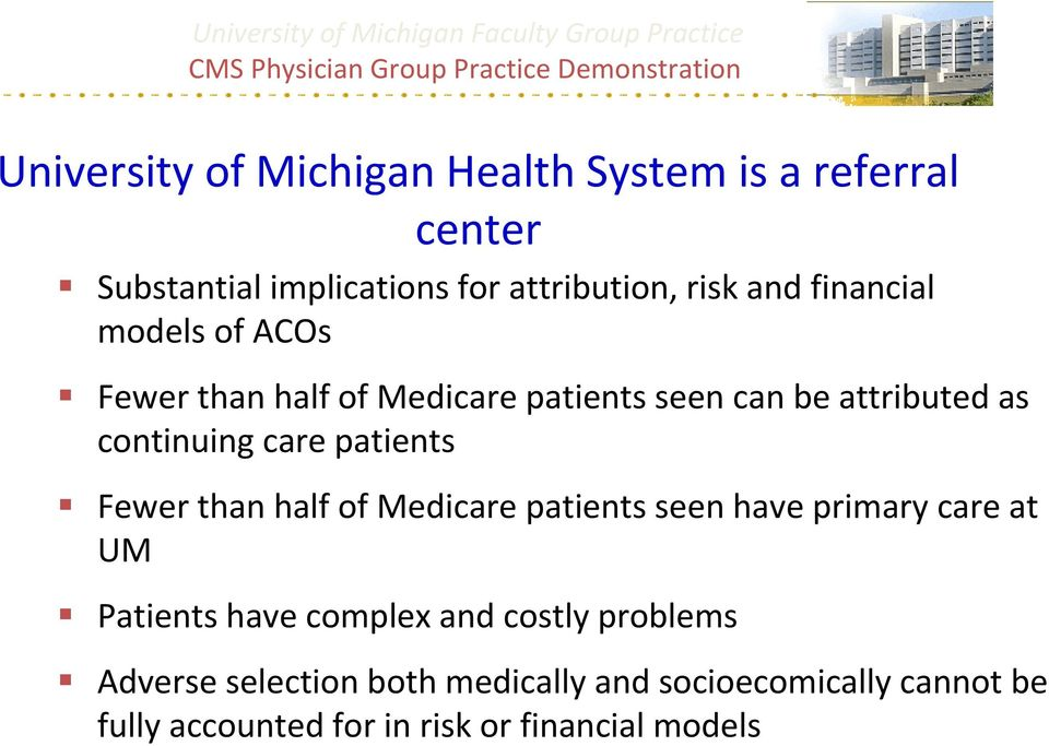 patients Fewer than half of Medicare patients seen have primary care at UM Patients have complex and costly