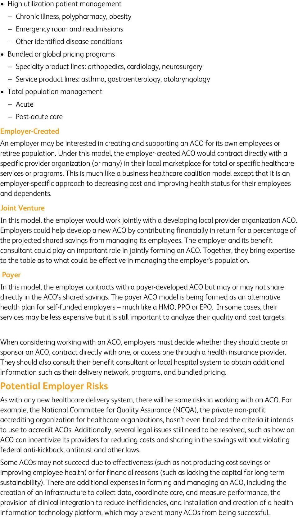 interested in creating and supporting an ACO for its own employees or retiree population.
