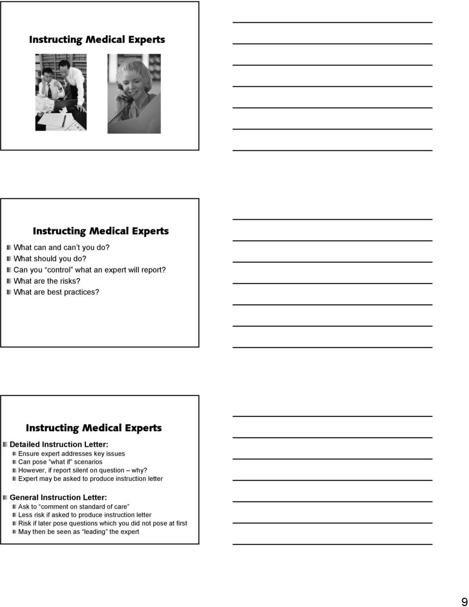 Instructing Medical Experts Detailed Instruction Letter: Ensure expert addresses key issues Can pose what if scenarios However, if report silent on