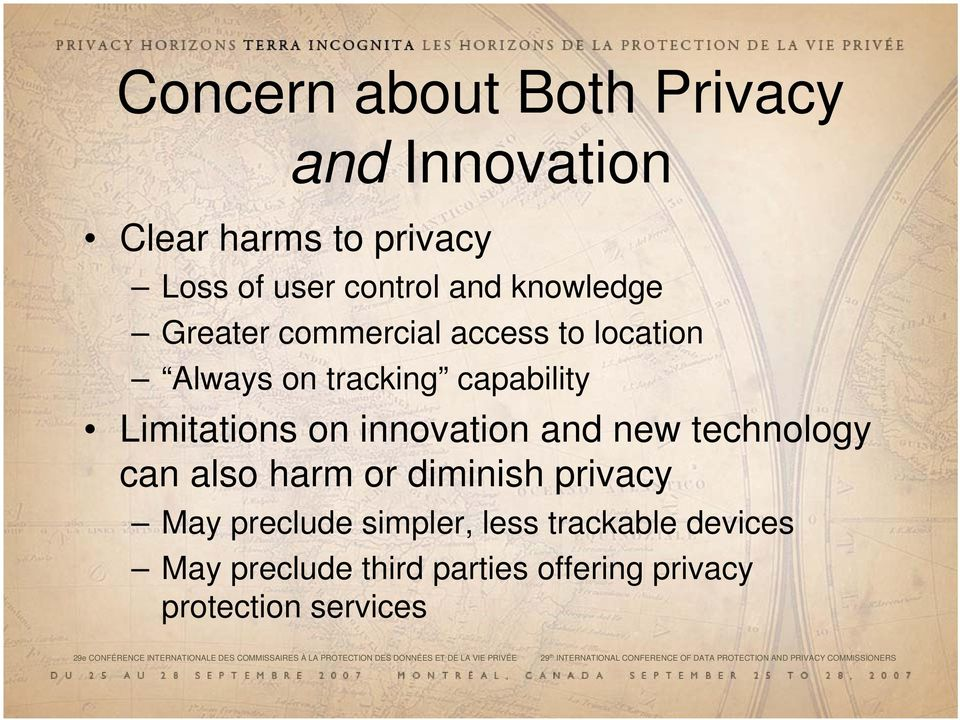simpler, less trackable devices May preclude third parties offering privacy protection services 29e CONFÉRENCE INTERNATIONALE DES