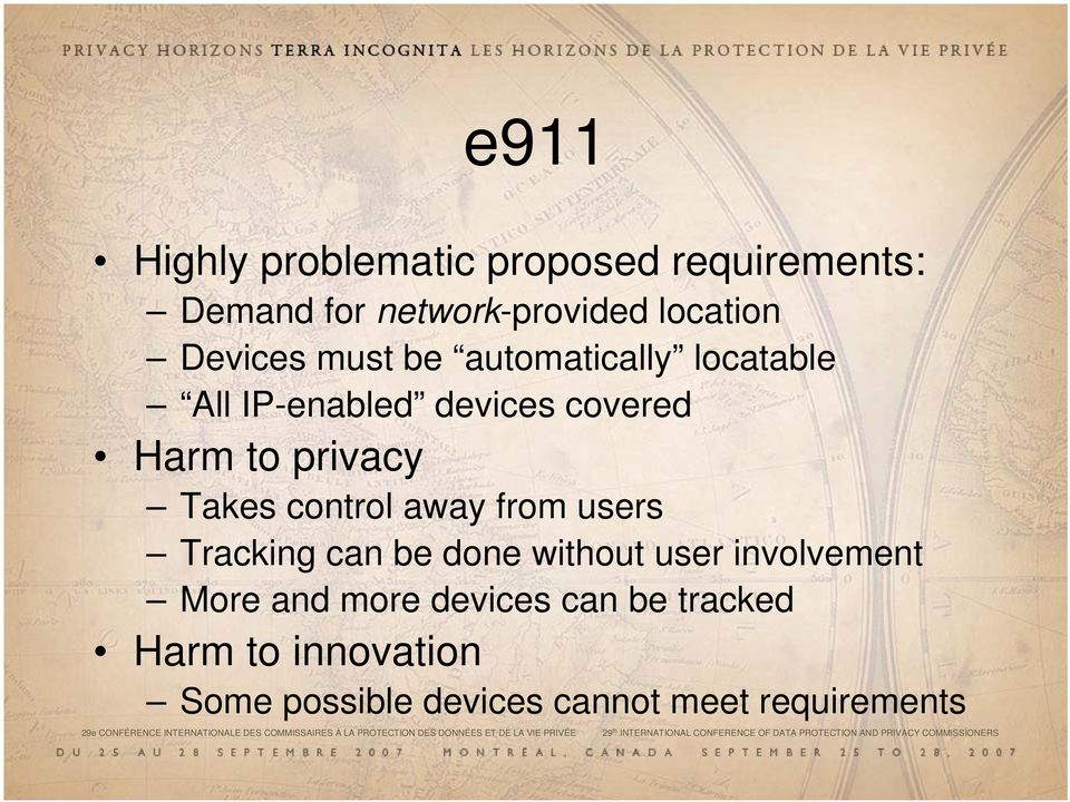 more devices can be tracked Harm to innovation Some possible devices cannot meet requirements 29e CONFÉRENCE INTERNATIONALE DES