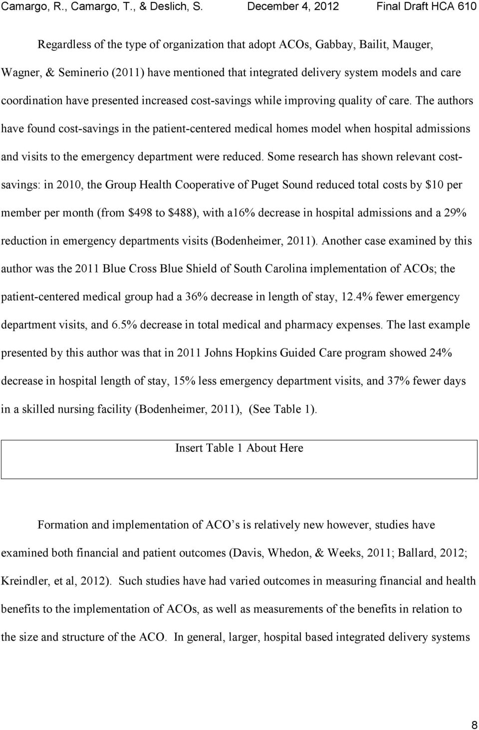 The authors have found cost-savings in the patient-centered medical homes model when hospital admissions and visits to the emergency department were reduced.
