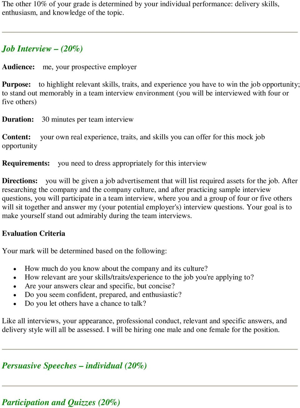 interview environment (you will be interviewed with four or five others) Duration: 30 minutes per team interview Content: your own real experience, traits, and skills you can offer for this mock job