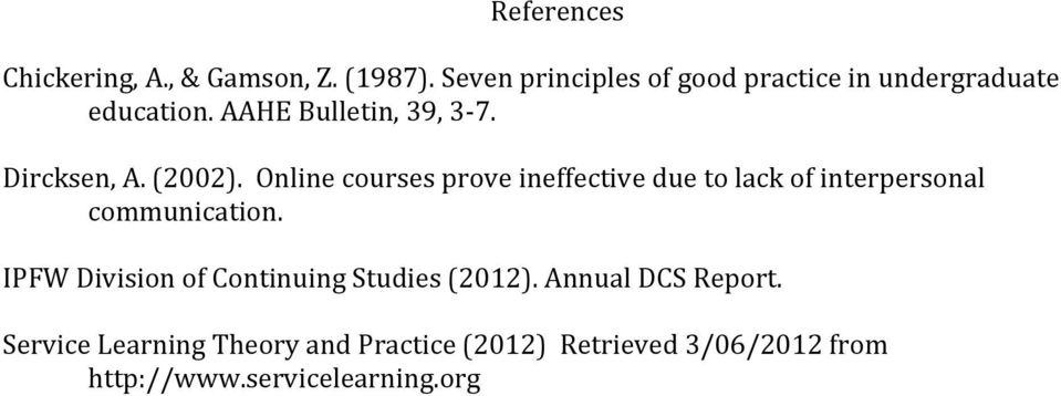(2002). Online courses prove ineffective due to lack of interpersonal communication.