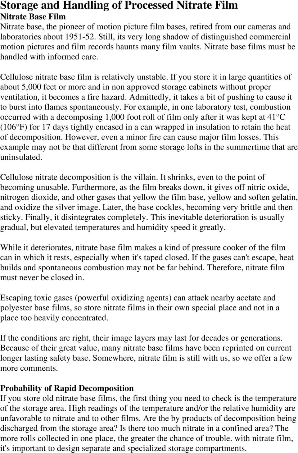 Cellulose nitrate base film is relatively unstable.