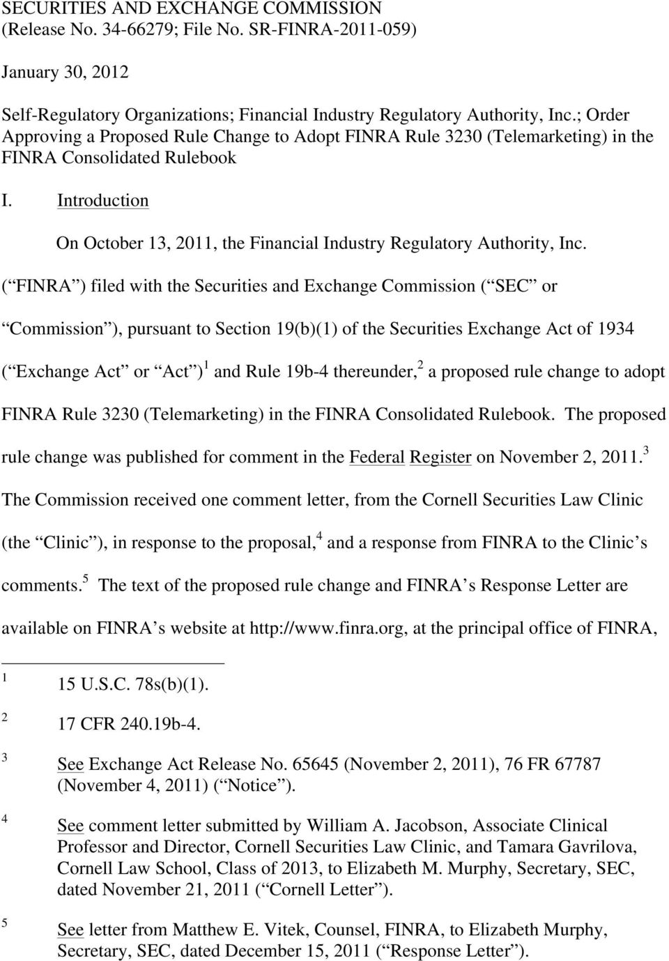 Introduction On October 13, 2011, the Financial Industry Regulatory Authority, Inc.