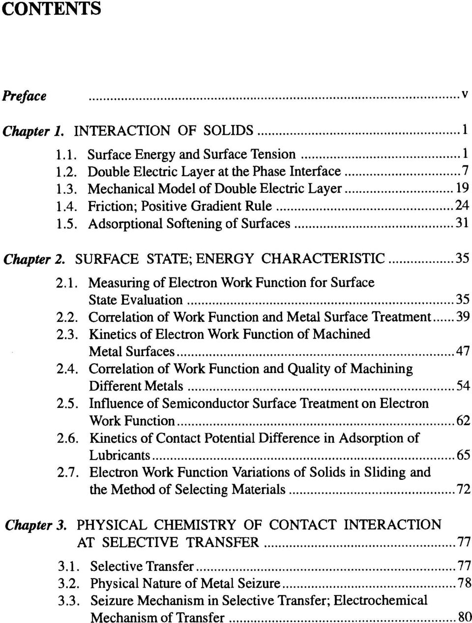 2.7. Measuring of Electron Work Function for Surface State Evaluation... 35 Correlation of Work Function and Metal Surface Treatment... 39 Kinetics of Electron Work Function of Machined Metal Surfaces.