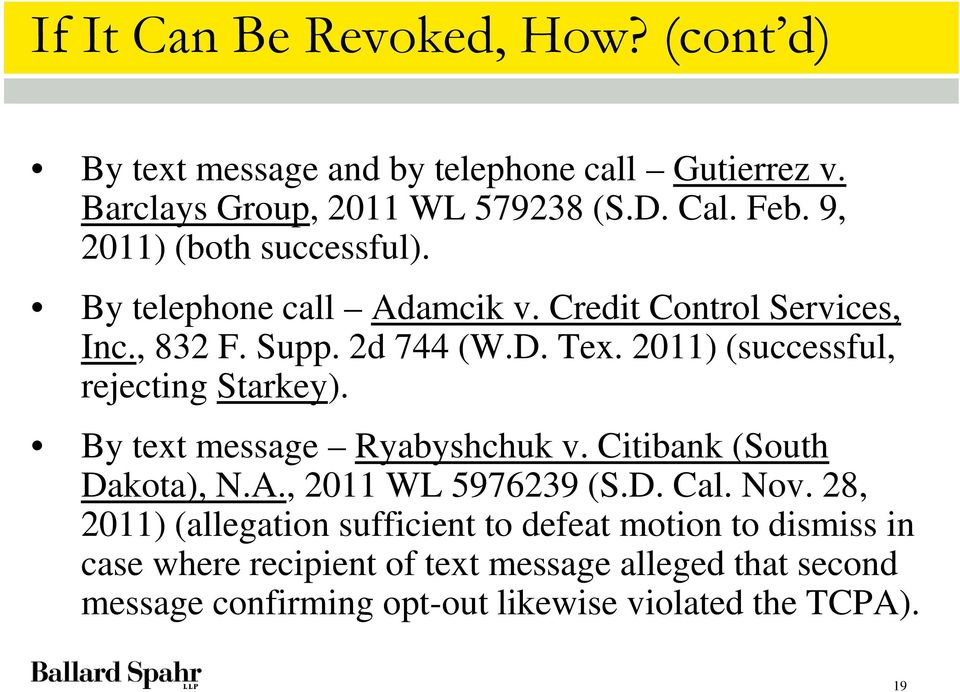 2011) (successful, rejecting Starkey). By text message Ryabyshchuk v. Citibank (South Dakota), N.A., 2011 WL 5976239 (S.D. Cal. Nov.