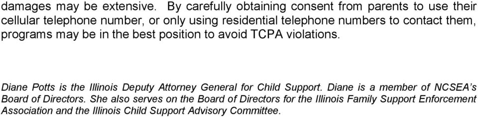 numbers to contact them, programs may be in the best position to avoid TCPA violations.