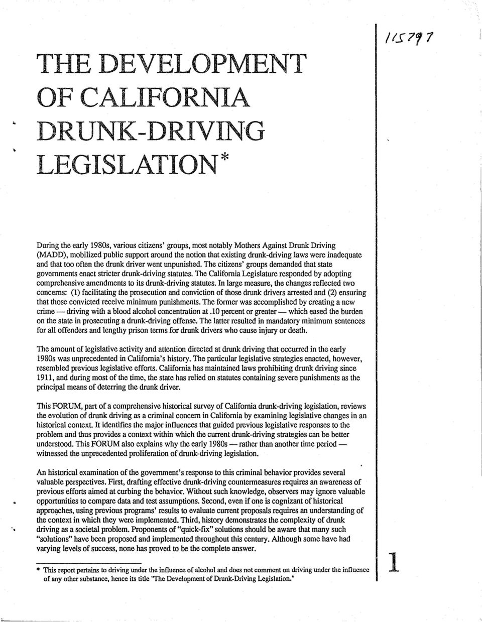 The California Legislature responded by adopting comprehensive amendments to its drunk-driving statutes.