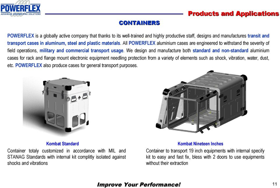 We design and manufacture both standard and non-standard aluminium cases for rack and flange mount electronic equipment needling protection from a variety of elements such as shock, vibration, water,
