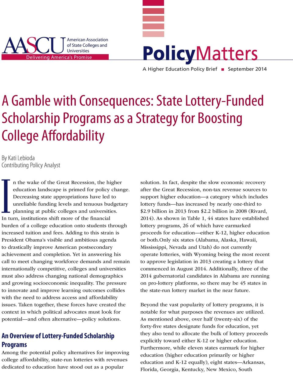 policy change. Decreasing state appropriations have led to unreliable funding levels and tenuous budgetary planning at public colleges and universities.