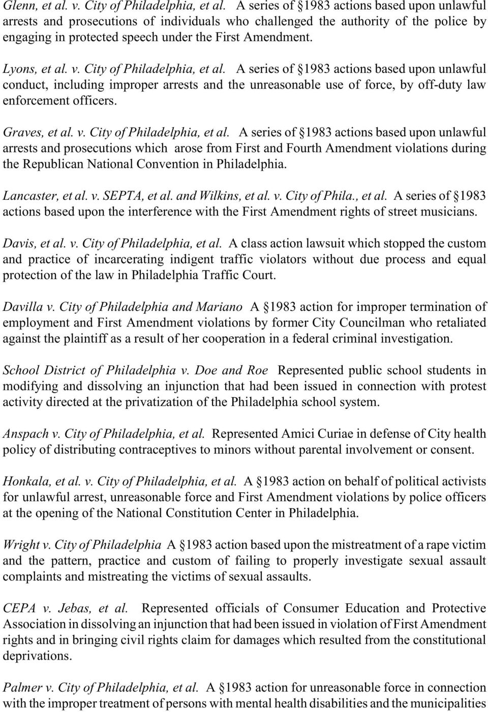 v. City of Philadelphia, et al. A series of 1983 actions based upon unlawful conduct, including improper arrests and the unreasonable use of force, by off-duty law enforcement officers. Graves, et al.